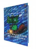 Die unglaublichen Abenteuer von Emil Mausezahn und seinen...