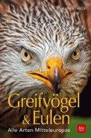 Greifvögel & Eulen - Alle Arten Mitteleuropas