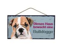 Holzschild - Dieses Haus bewacht eine Bulldogge - 25 x...