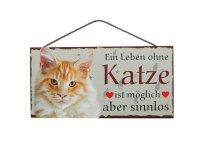 Holzschild - Ein Leben ohne Katze ist sinnlos - Ingwer -...