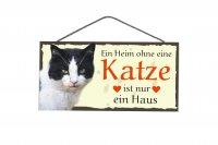 Holzschild - Ein Heim ohne eine Katze ist nur ein Haus -...