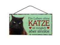 Holzschild - Ein Leben ohne Katze ist sinnlos - Schwarz -...