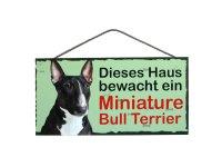 Holzschild - Dieses Haus bewacht ein Miniature Bull...