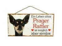 Holzschild - Ein Leben ohne Prager Rattler ist sinnlos -...