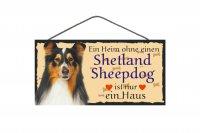 Holzschild - Ein Heim ohne einen Shetland Sheepdog ist...