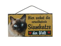 Holzschild - Hier wohnt die verwöhnteste Siamkatze -...