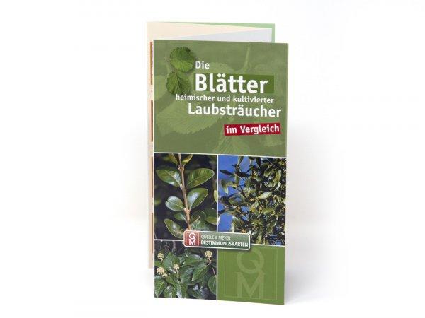 Bestimmungskarte - Die Blätter heimischer und kultivierter Laubsträucher