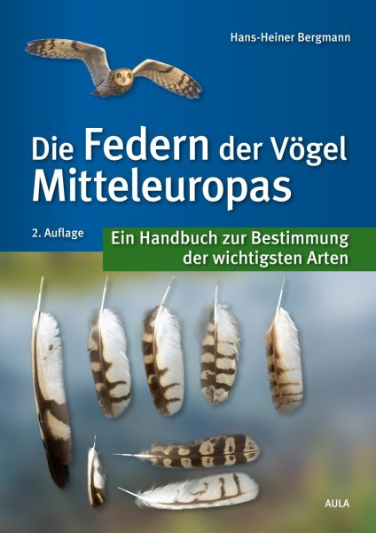 Die Federn der Vögel Mitteleuropas - Hans-Heiner Bergmann