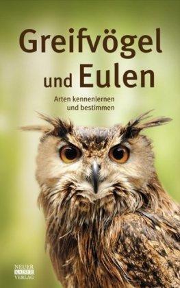 Greifvögel und Eulen - Arten kennenlernen und bestimmen.